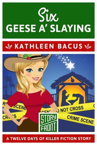 Six Geese a' Slaying: 12 Days of Christmas series (A Short Story)