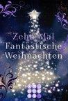 Zehn Mal Fantastische Weihnachten: Zehn (nicht immer) festliche Extrageschichten zu den beliebtesten Impress-Serien
