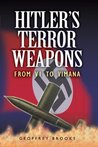 Hitler's Terror Weapons: From Doodlebug to Nuclear Warheads
