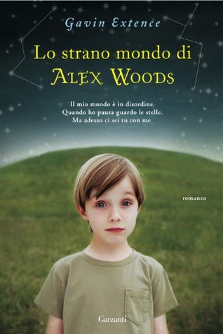 Lo strano mondo di Alex Woods (Garzanti Narratori) (Italian Edition)