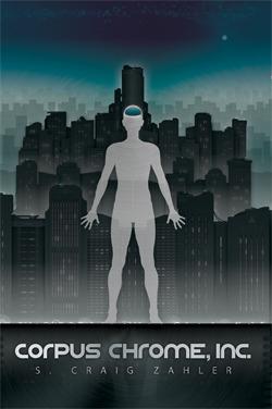 Corpus Chrome, Inc. by S. Craig Zahler
