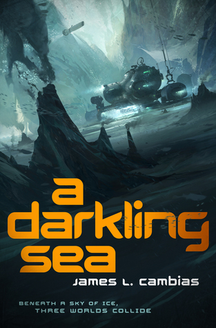 A Darkling Sea by James L Cambias