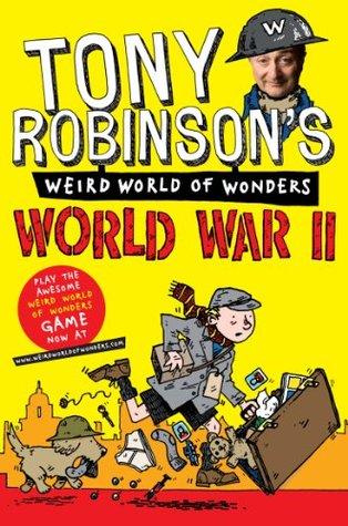 Tony Robinson's Weird World of Wonders - World War II