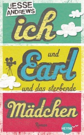 Ich und Earl und das sterbende Mädchen: Roman (Heyne fliegt) (German Edition)