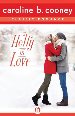 Holly in Love by Caroline B. Cooney