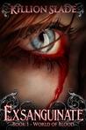 Exsanguinate - World of Blood (Book #1)