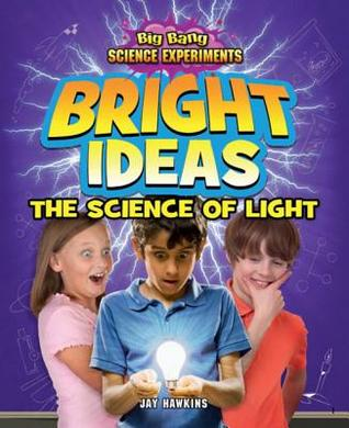Bright Ideas: The Science of Light