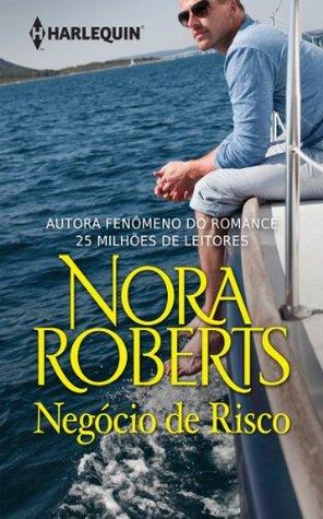 Negócio de Risco - Harlequin Nora Roberts (Portuguese Edition)
