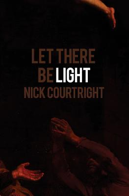 Let There Be Light by Nick Courtright