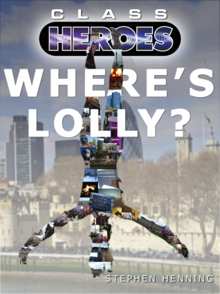 Where's Lolly? (Class Heroes, #3)