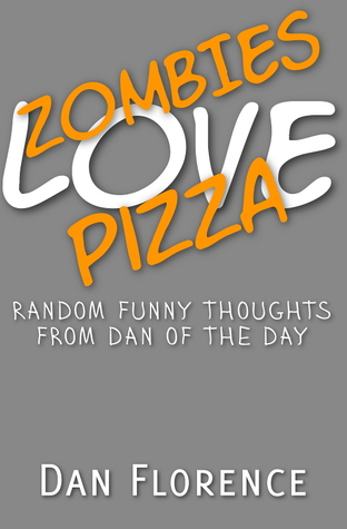 Zombies Love Pizza by Dan Florence
