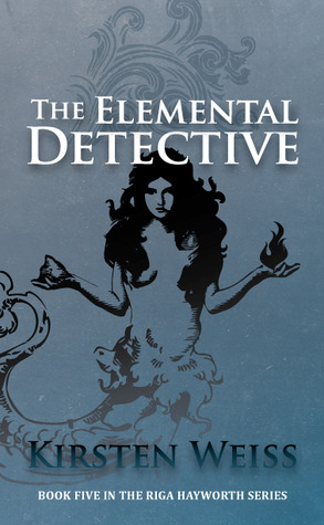 The Elemental Detective (Riga Hayworth, #5)