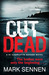 Cut Dead by Mark Sennen