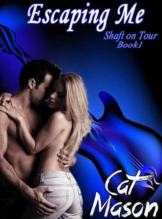 Escaping Me (Shaft on Tour, Book One)