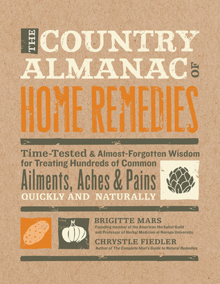 Country Almanac of Home Remedies by Brigitte Mars