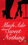 Much Ado About Sweet Nothing (Choc Lit)