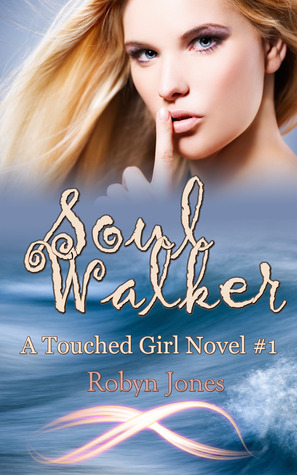 Soul Walker (Touched Girl, #1)