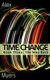 Time Change Book Three: The Way Back