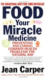 Food: Your Miracle Medicine