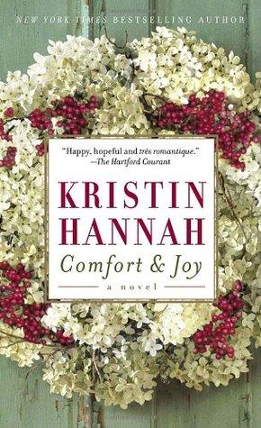 Comfort & Joy by Kristin Hannah