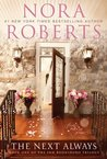 By Nora Roberts: The Next Always: Book One of the Inn BoonsBoro Trilogy