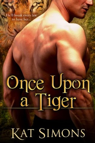 Once Upon a Tiger (Tiger Shifters)