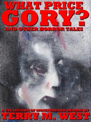Review – What Price Gory by Terry M. West
