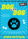Dog Eat Dog (Book 2 The Chronicles Of Liza Radley Housewife Detective)