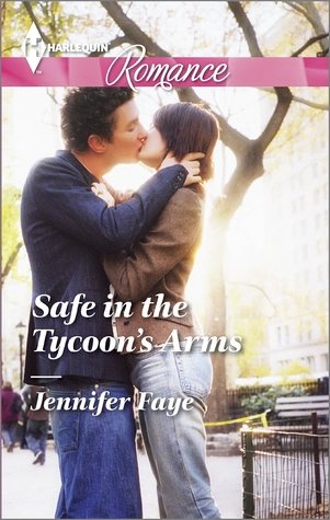 Safe in the Tycoon's Arms by Jennifer Faye