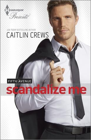 Scandalize Me (Fifth Avenue Trilogy, #2)