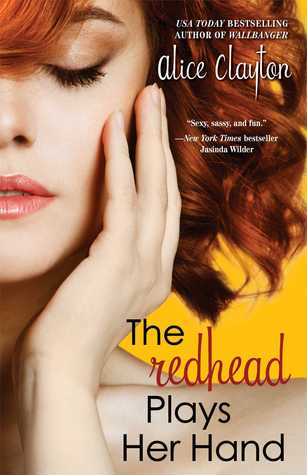 The Redhead Plays Her Hand - Alice Clayton