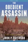 The Obedient Assassin: A Novel Based on a True Story