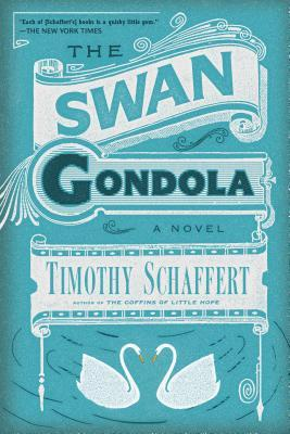 Book Review: The Swan Gondola by Timothy Schaffert