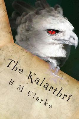 The Kalarthri by H.M. Clarke