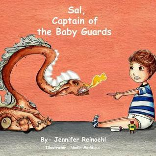 Sal, Captain of the Baby Guards by Jennifer Reinoehl