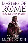 The First Man in Rome: 1 (Masters of Rome)