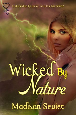 Wicked By Nature by Madison Sevier