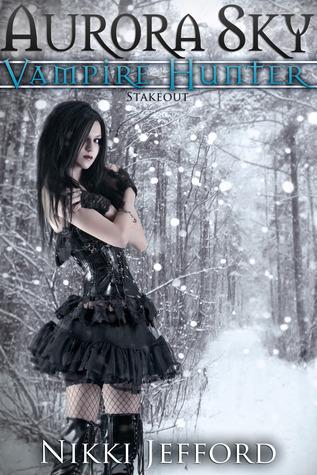 Stakeout (Aurora Sky: Vampire Hunter #2.5)