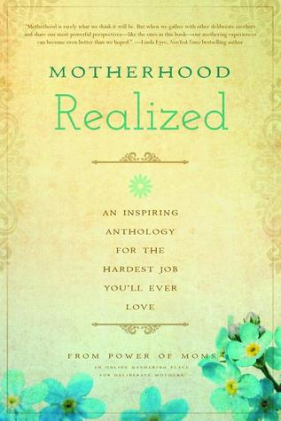 Motherhood: The Best from the Power of Moms