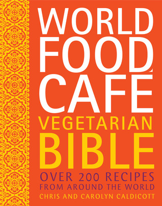 World Food Café Vegetarian Bible by Chris Caldicott