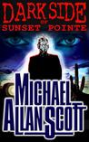 Dark Side of Sunset Pointe - A Lance Underphal Mystery