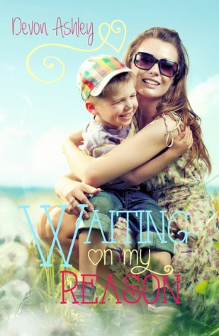 Waiting On My Reason by Devon Ashley