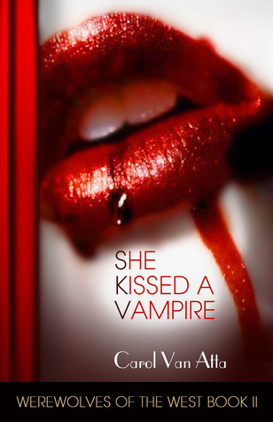 She Kissed a Vampire by Carol Van Atta