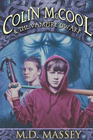 Colin McCool and the Vampire Dwarf by M.D. Massey