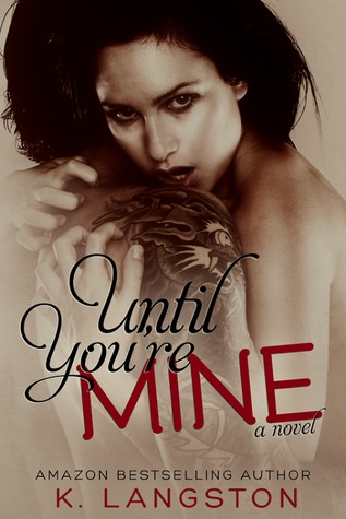 Until You're Mine (Mine, #2)