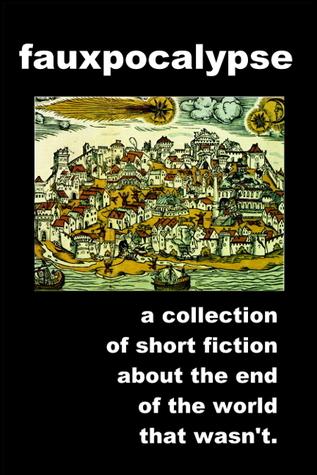 https://www.goodreads.com/book/show/19547322-fauxpocalypse?ac=1