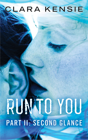 Run To You Part Two: Second Glance