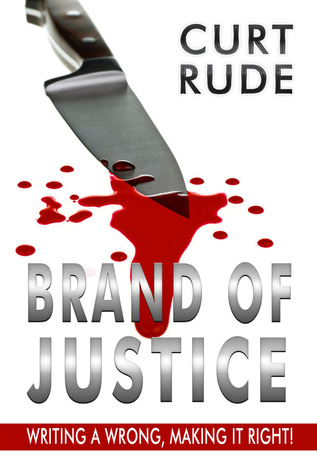 Brand of Justice by Curt Rude