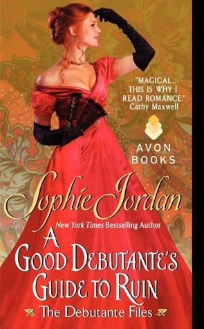 A Good Debutante's Guide to Ruin (The Debutante Files, #1)