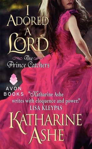 I Adored a Lord (The Prince Catchers, #2)